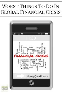 Worst Things You Can Do In Global Financial Crisis