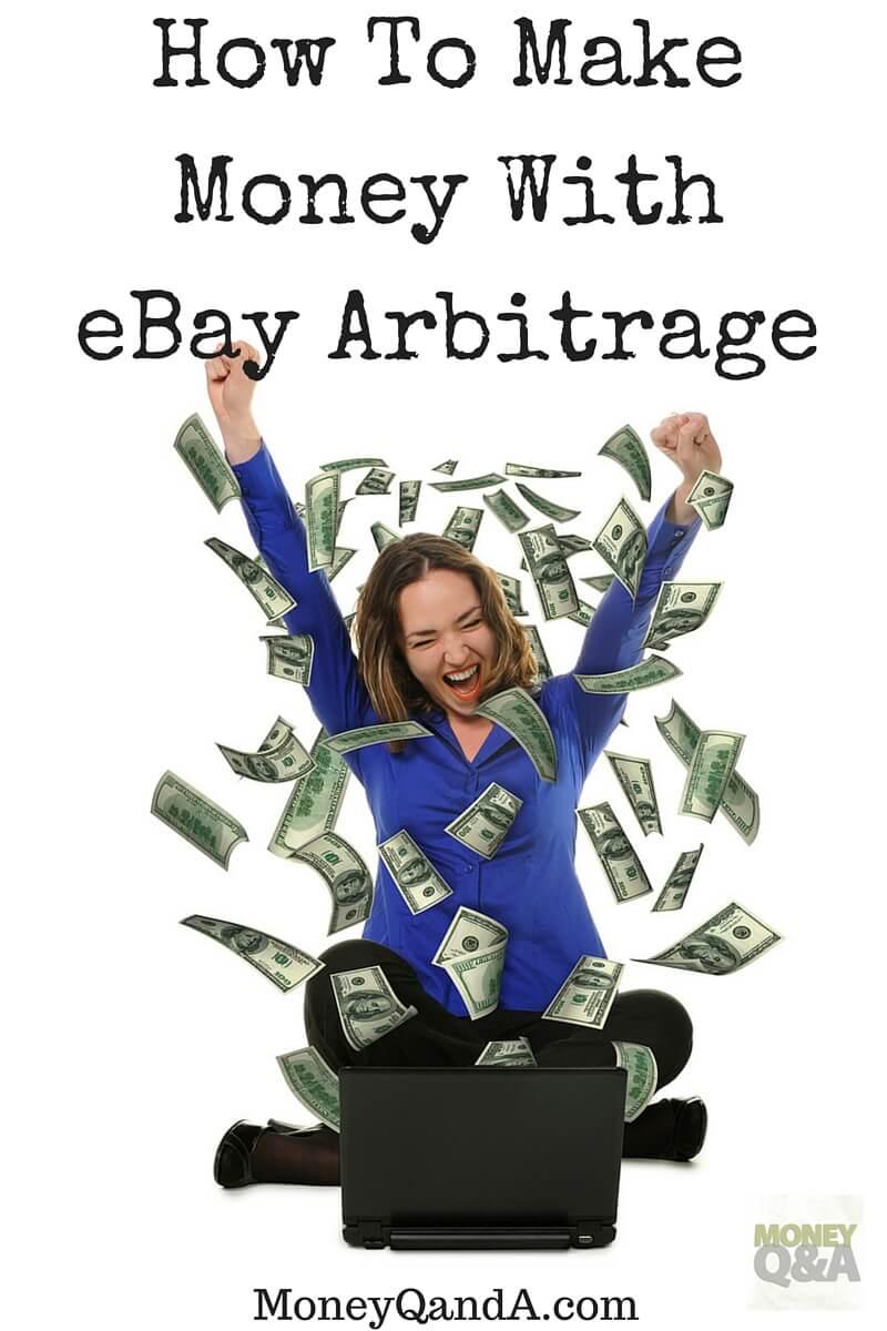 How To Make Money With eBay Arbitrage