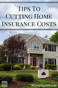 Tips in cutting home insurance costs