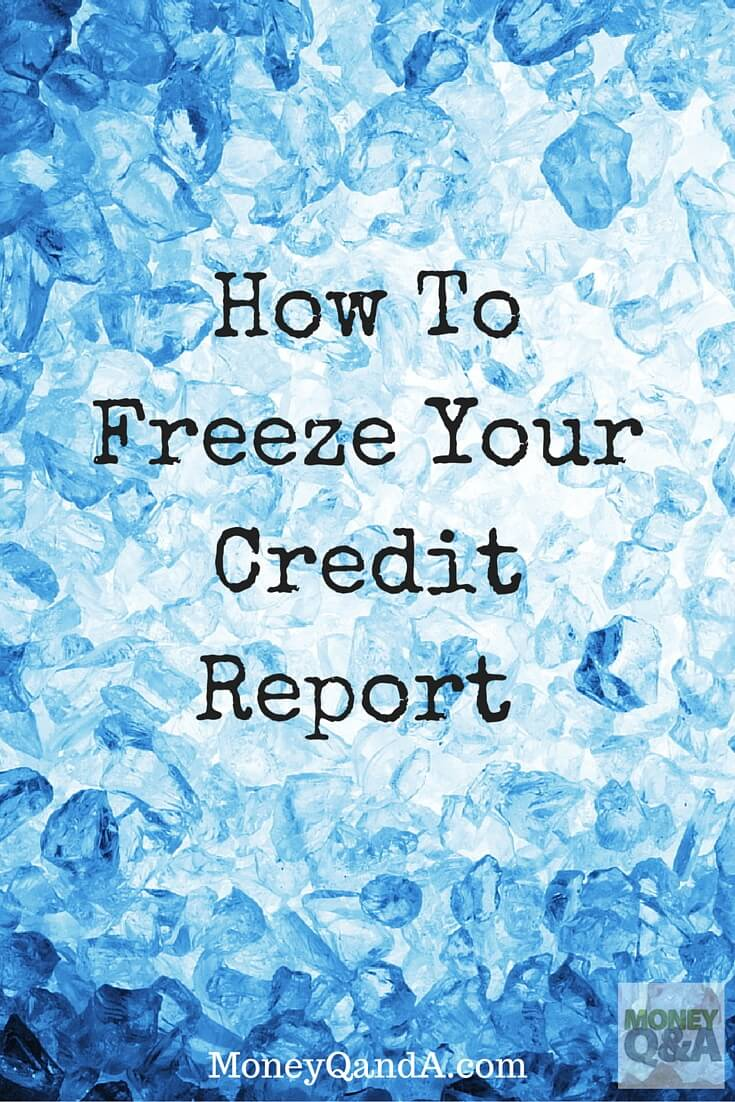 How To Freeze Your Credit Report To Prevent Identity Theft
