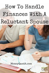 Handling Finances In Marriage With A Reluctant Spouse