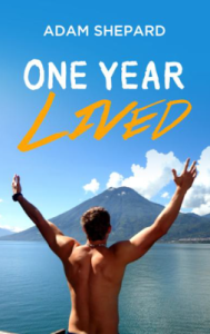 One Year Lived by Adam Shepard