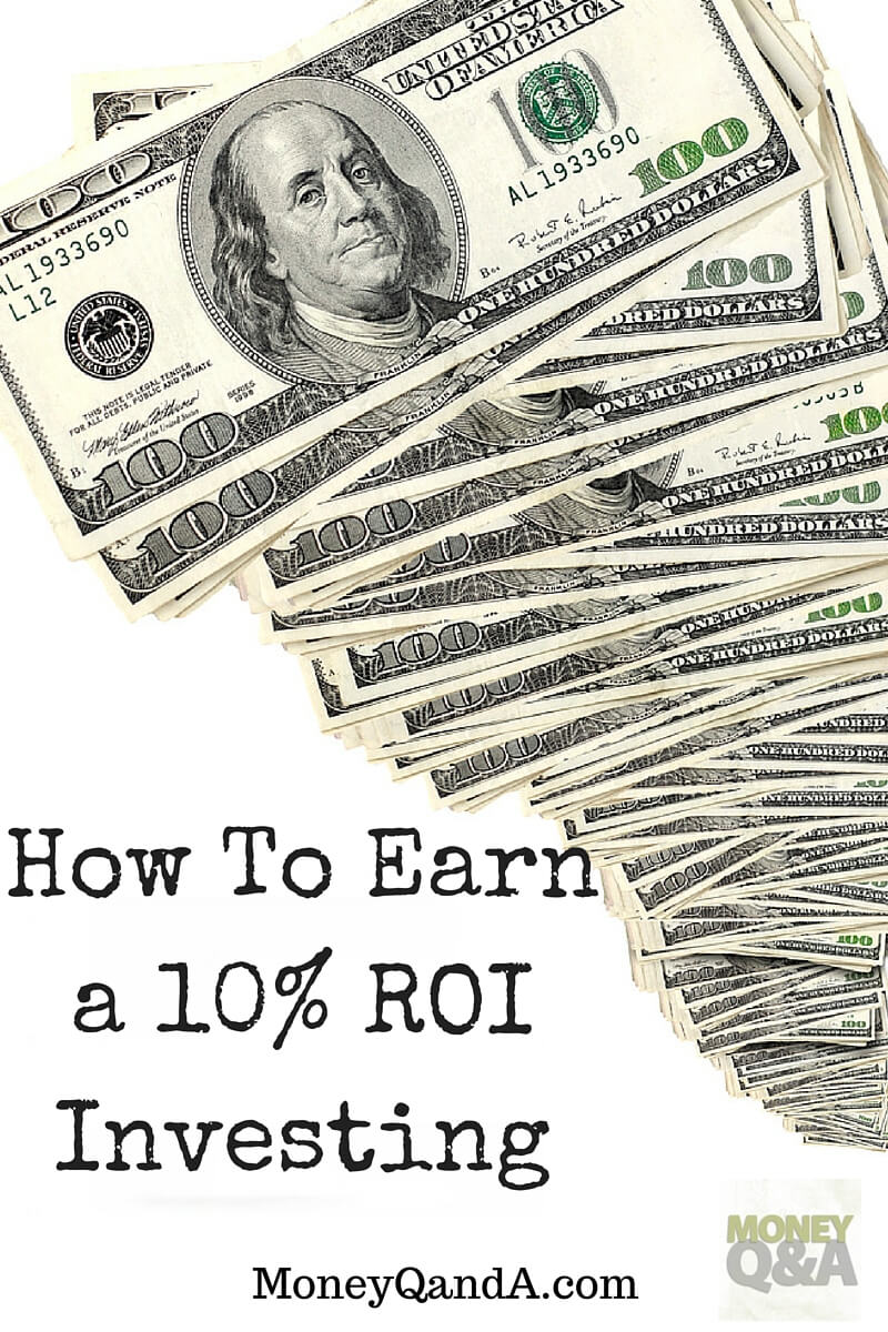 Ten Ways To Earn A 10% Rate Of Return On Investment