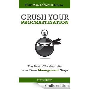 Crush Your Procrastination by Craig Jarrow