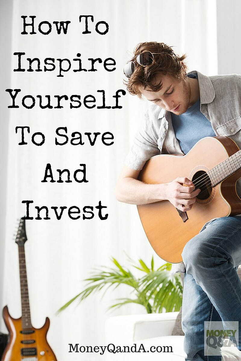 Top 10 Ways To Inspire Yourself to Save and Invest