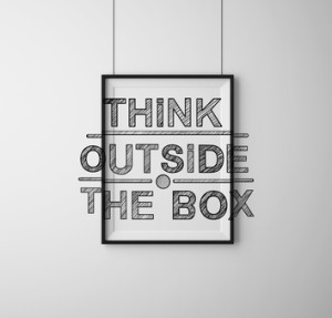 Earn More Money by Thinking Outside the Box