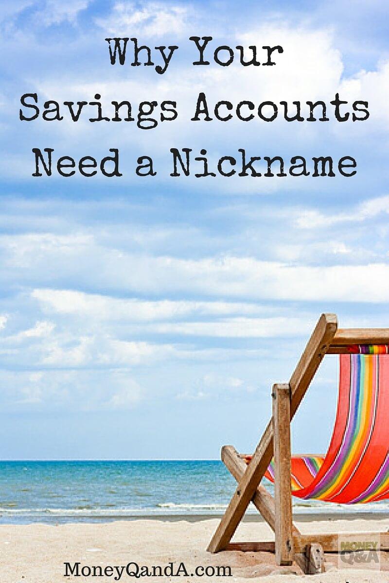 You need to nickname your savings accounts