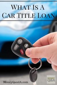 Understanding The Benefits Of Car Title Loans