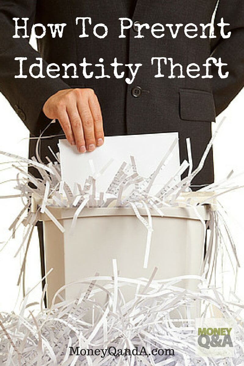 Five Ways To Prevent Identity Theft From Happening To You
