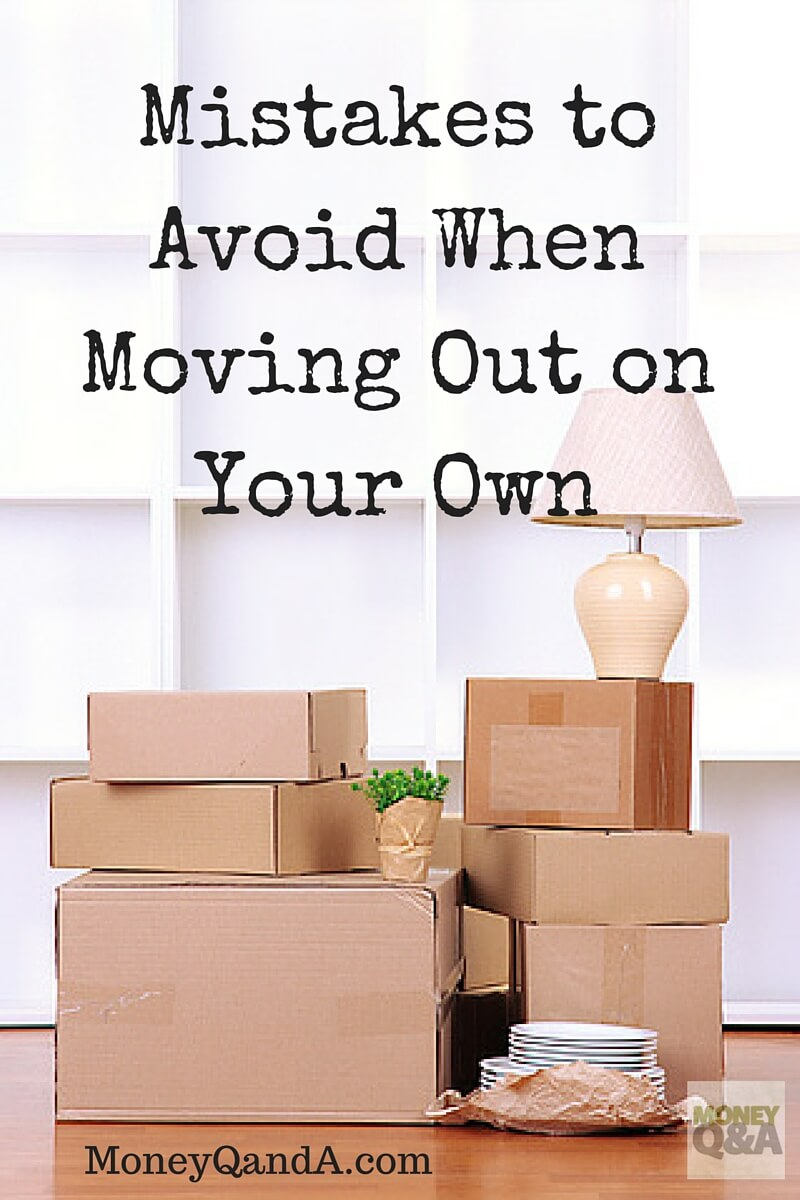 Top 4 Mistakes to Avoid When You Move Out of Your Parents' Home