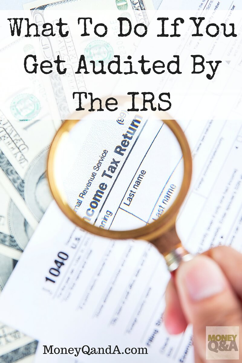 What to do if you get audited by IRS