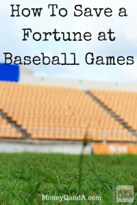 How To Save a Fortune at Baseball Games