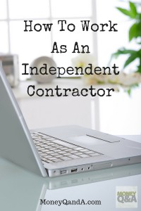 What You Need To Know About Working as an Independent Contractor