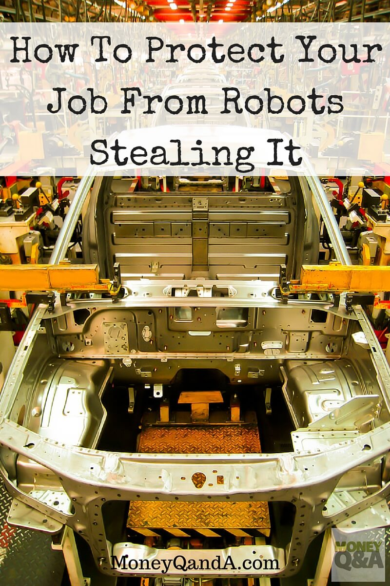 How To Protect Your Job From Robots Stealing It With Automation