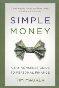 Simple Money – A No Nonsense Guide To Personal Finance by Tim Maurer