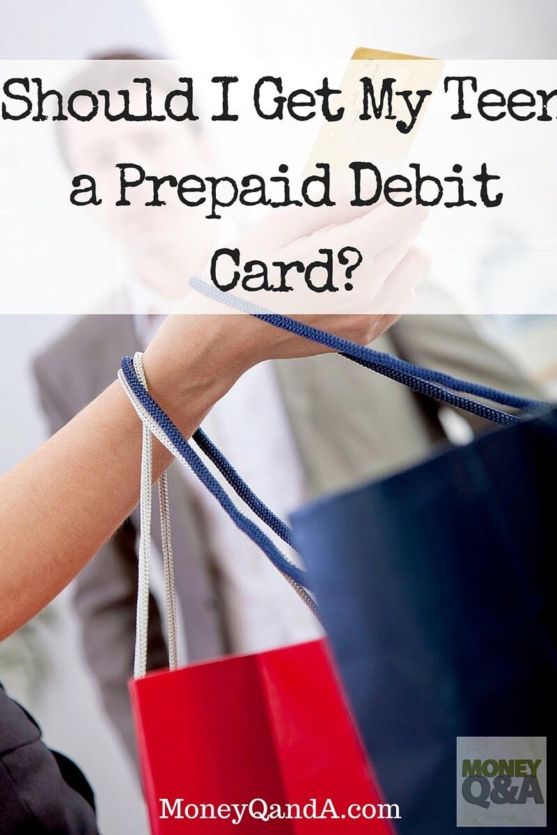 Should I Get My Teen a Prepaid Debit Card?