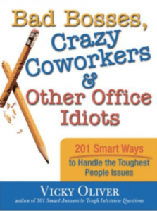 Bad Bosses Crazy Coworkers by Vicky Oliver
