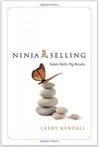 Ninja Selling by Larry Kendall