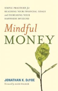 Mindful Money by Jonathan DeYoe