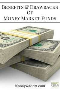 Benefits And Drawbacks Of Money Market Funds