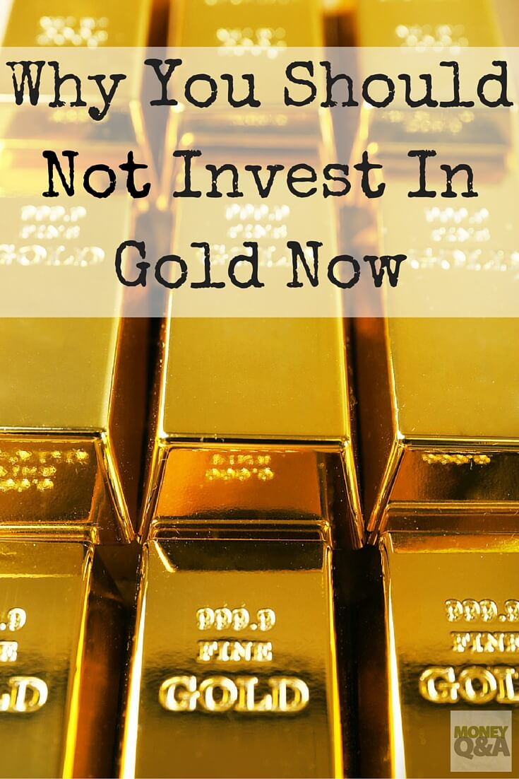 Three Reasons Why You Should Not Invest In Gold Now