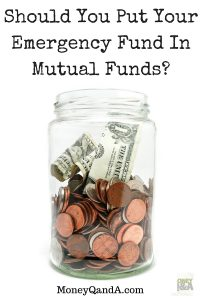 Should You Put Your Emergency Fund In Mutual Funds?