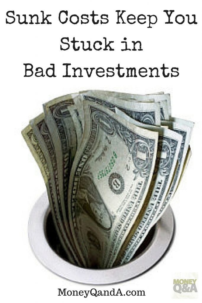 Sunk Costs Keep You Stuck in Bad Investments