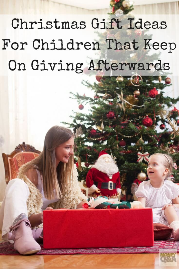 Christmas Gifts For Children That Keep On Giving