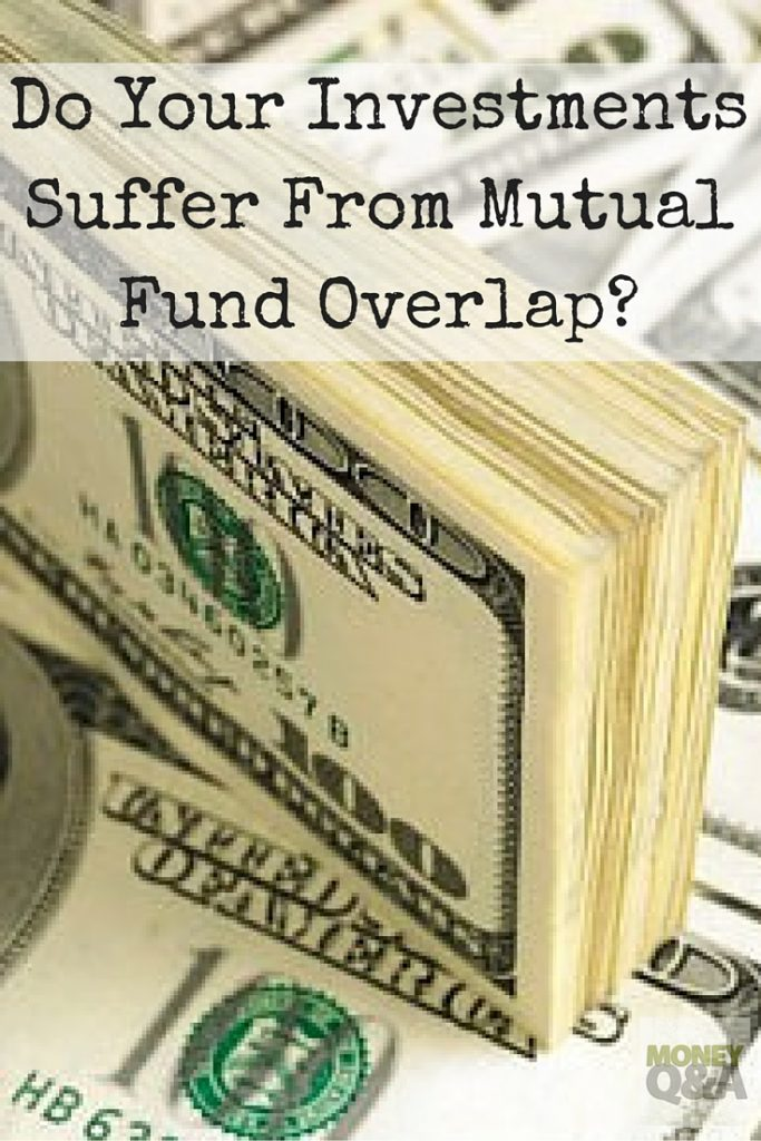 Do your investments suffer from mutual fund overlap?