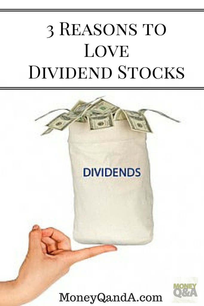 Three Reasons You Should Love Dividend Stocks