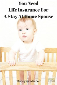Do I Need Life Insurance For A Stay At Home Spouse