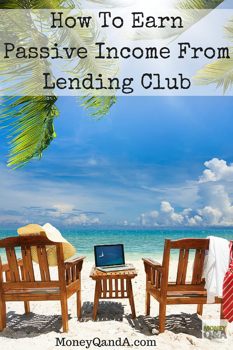 How To Truly Earn Passive Income From Lending Club