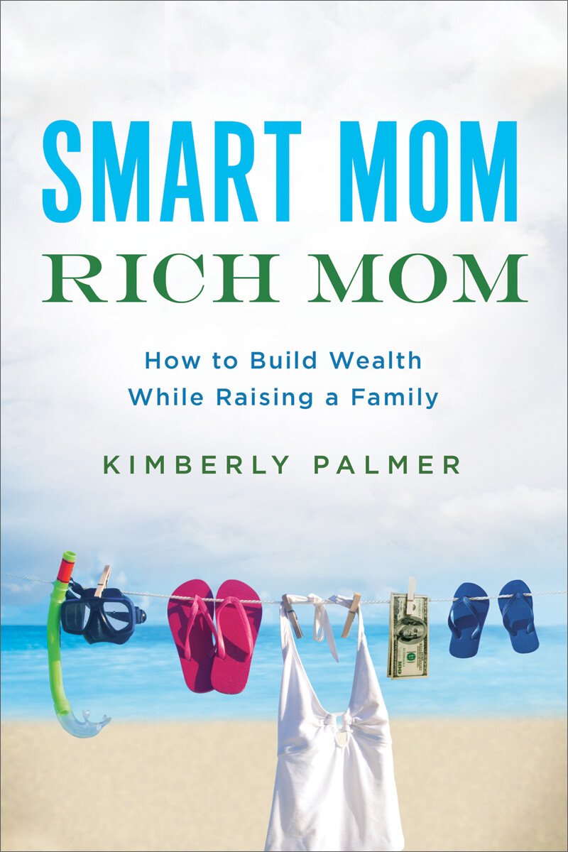Smart Mom Rich Mom by Kimberly Palmer