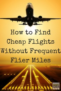 How to Find Cheap Flights Without Frequent Flier Miles