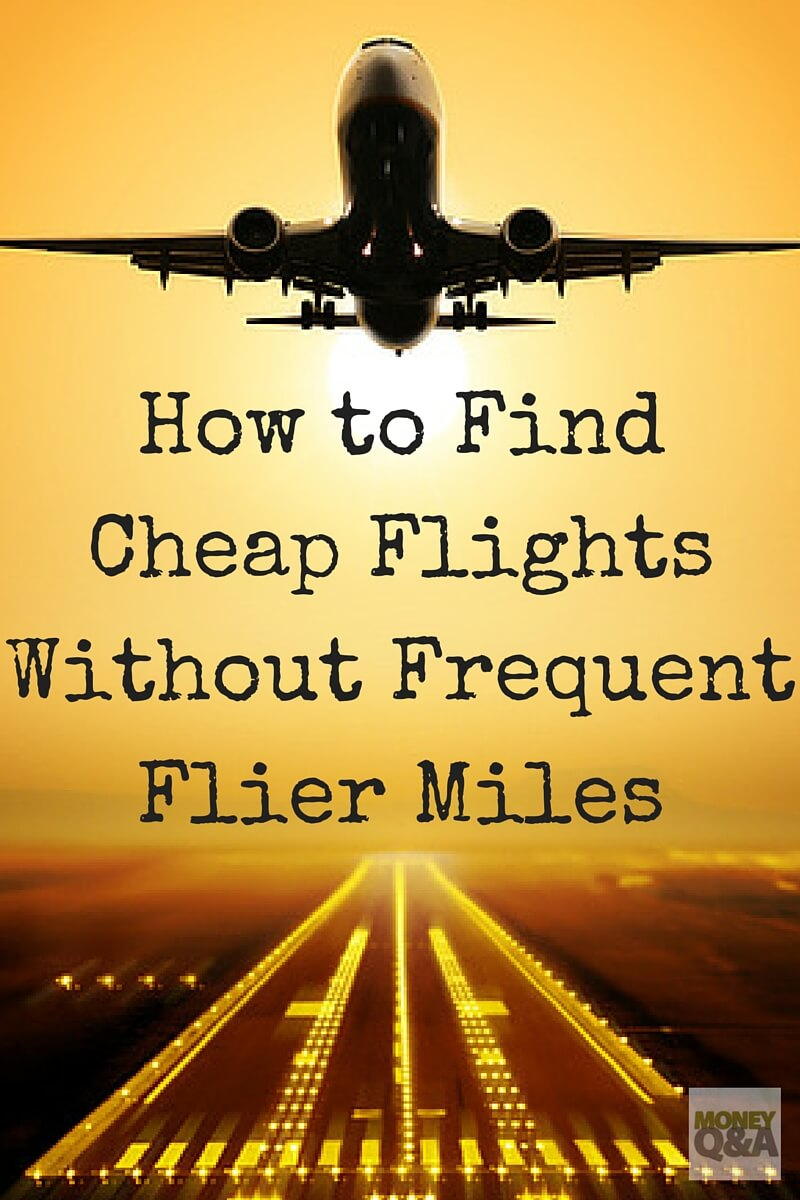How do you find cheap airline flights?
