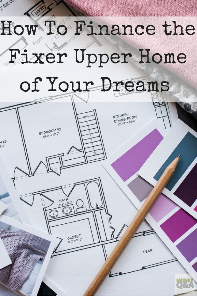 Financing a Fixer Upper Home of Your Dreams