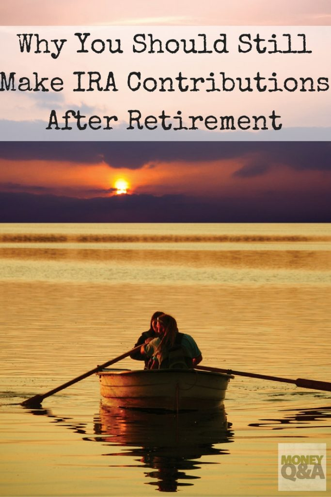 Why You Should Still Make IRA Contributions After Retirement