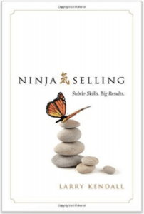 Ninja Selling by Larry Kendall