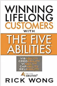Winning Lifelong Customers With The Five Abilities by Rick Wong