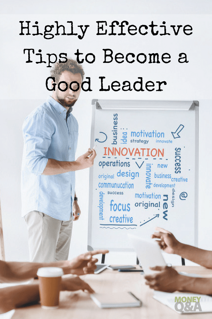 Effective Tips to Become a Good Leader