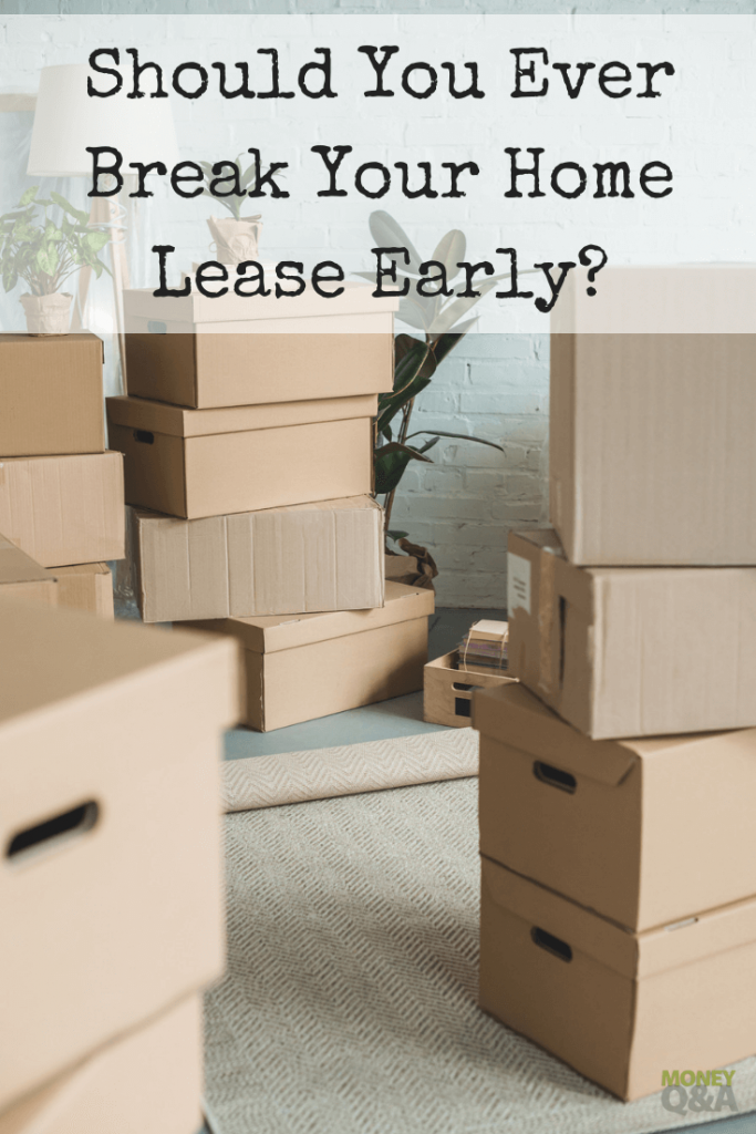 should you break your home lease early