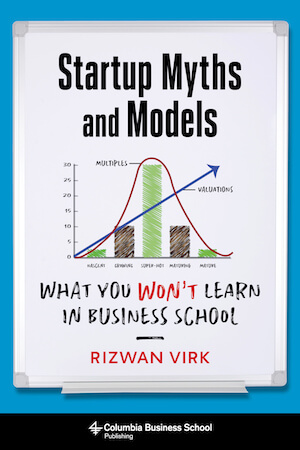 Startup Myths & Models: What You Won't Learn in Business School,