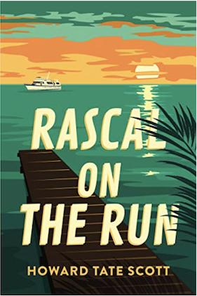 Rascal on the Run by Howard Tate Scott